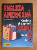 Richard A. Spears - Engleza americana. Cuvinte si expresii tabu de la A la Z