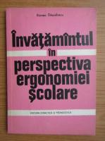 Anticariat: Romeo Dascalescu - Invatamantul in perspectiva ergonomiei scolare