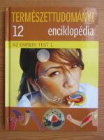 Anticariat: Termeszettudomanyi enciklopedia. Az Emberi Test 1 (volumul 12)