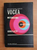 Anticariat: Alexandru Dorizo - Vocea. Mecanisme, afectiuni, corelatii