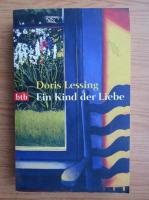 Anticariat: Doris Lessing - Ein kind der liebe