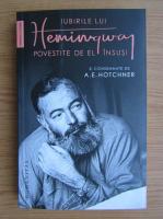 Anticariat: Ernest Hemingway - Iubirile lui Hemingway povestite de el insusi