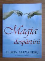Florin Alexandru - Magia despartirii