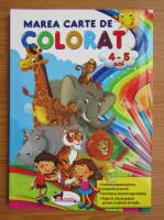 Marea carte de colorat, 4-5 ani