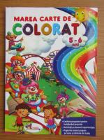 Marea carte de colorat, 5-6 ani