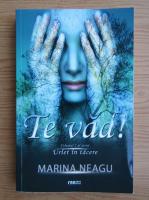 Marina Neagu - Te vad, volumul 2. Urlet in tacere