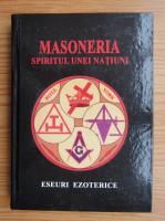 Masoneria. Spiritul unei natiuni