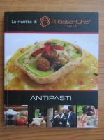 Anticariat: MasterChef Italia. Antipasti
