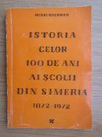 Mihail Gherman - Istoria celor 100 de ani ai Scolii din Simeria, 1872-1972
