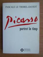 Pascale le Thorel-Daviot - Picasso. Portret in timp