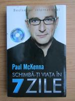 Paul McKenna - Schimba-ti viata in 7 zile!