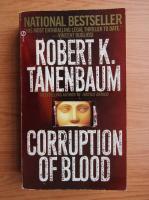 Anticariat: Robert K. Tanenbaum - Corruption of blood