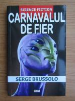 Serge Brussolo - Carnavalul de fier