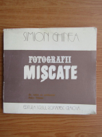 Anticariat: Simon Ghinea - Fotografii miscate