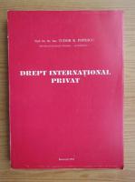 Anticariat: Tudor R. Popescu - Drept international privat