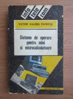 Anticariat: Victor Valeriu Patriciu - Sisteme de operare pentru mini si microcalculatoare