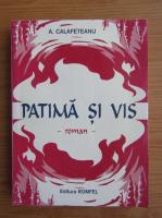 A. Calafeteanu - Patima si vis