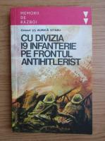 Anticariat: Aurel Sitaru - Cu divizia 19, infanterie pe frontul antihitlerist