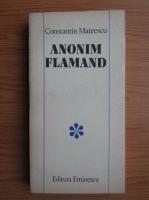 Anticariat: Constantin Mateescu - Anonim flamand