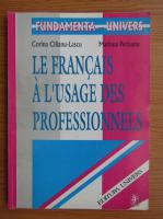 Anticariat: Corina Cilianu Lascu - Le francais a l'usage des proffessionnels