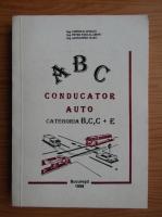 Corneliu Ionescu - ABCul conducatorului auto. Categoria B, C, C+E