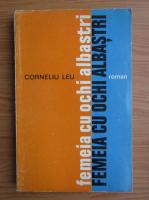Anticariat: Corneliu Leu - Femeia cu ochi albastri