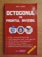 Anticariat: Dan Alexe - Octogonul pe frontul invizibil (volumul 1)