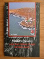 Dan Silviu Boerescu - Atlantidele Romaniei si alte locuri incarcate de magie din istoria noastra (volumul 15)