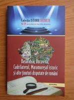 Anticariat: Dan Silviu Boerescu - Basarabia, Bucovina, Cadrilaterul, Maramuresul istoric si alte tinuturi disputate de romani (volumul 14)