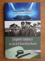 Anticariat: Dan Silviu Boerescu - Enigmele romanesti ale celui de Al Doilea Razboi Mondial (volumul 18)