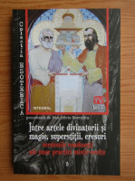 Dan Silviu Boerescu - Intre artele divinatorii si magie, superstitii, eresuri (volumul 17)