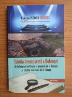 Anticariat: Dan Silviu Boerescu - Istoria necunoscuta a Dobrogei de la Tomisul lui Ovidiu la minunile de la Dervent si cetatea subterana de la Limanu (volumul 26)