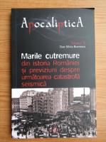 Dan Silviu Boerescu - Marile cutremure din istoria Romaniei si previziuni despre urmatoarea catastrofa seismica (volumul 2)