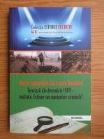 Anticariat: Dan Silviu Boerescu - Marile manipulari din istoria Romaniei. Teroristii din decembrie 1989, realitate, fictiune sau manipulare criminala? (volumul 9)