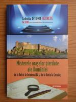 Dan Silviu Boerescu - Misterele oraselor pierdute ale Romaniei de la Balcic la Cetatea Alba si de la Hotin la Cernauti (volumul 23)