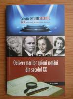 Anticariat: Dan Silviu Boerescu - Odiseea marilor spioni romani din secolul XX (volumul 11)