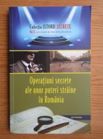 Anticariat: Dan Silviu Boerescu - Operatiuni secrete ale unor puteri straine in Romania (volumul 10)