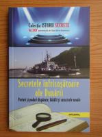Anticariat: Dan Silviu Boerescu - Secretele infricosatoare ale Dunarii. Porturi si poduri disparute, batalii si catastrofe navale (volumul 24)