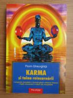 Florin Gheorghita - Karma si taina reincarnarii