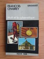 Anticariat: Francois Chabrey - Matt et la cybernetique