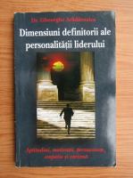Gheorghe Aradavoaice - Dimensiuni definitorii ale personalitatii liderului