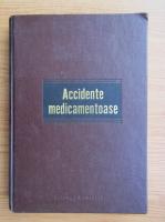 Anticariat: Gheorghe Panaitescu - Accidente medicamentoase