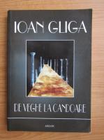 Anticariat: Ioan Gliga - De veghe la candoare