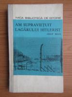 Iosif Micu - Am supravietuit lagarului hitlerist