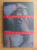 Jill Neimark - Bloodsong