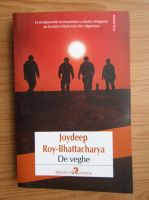 Anticariat: Joydeep Roy-Bhattacharya - De veghe