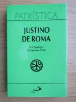 Justino de Roma - I e II Apologias. Dialogo com Trifao