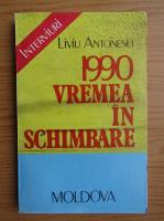 Liviu Antonesei - 1990 vremea in schimbare