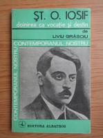 Anticariat: Liviu Grasoiu - St. O. Iosif, doinirea ca vocatie si destin