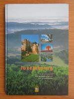 Luxembourg. Das Grossherzogtum